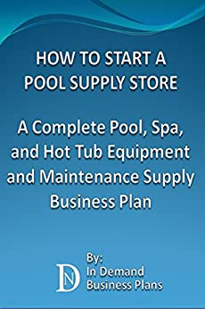 amazoncom how to start a pool supply store a complete