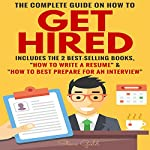 The Complete Guide on How to Get Hired | Steve Gold
