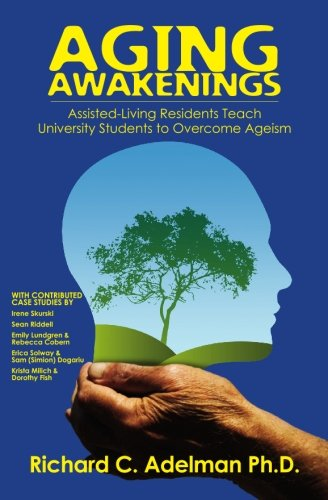 Aging Awakenings: Assisted Living Residents Teach University Students  to Overcome Ageism ebook