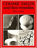 Ceramic Faults and Their Remedies, Fraser, Harry, 0965078639