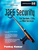 J2EE Security for Servlets, EJBs, and Web Services (Hewlett-Packard Professional Books)