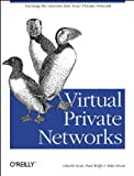 Virtual Private Networks, Scott, Charlie and Wolfe, Paul, 1565923197
