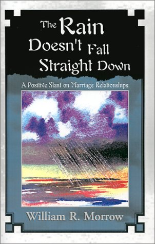 Download The Rain Doesn't Fall Straight Down: A Positive Slant on Marriage Relationships pdf