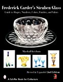 Frederick Carder's Steuben Glass: Guide to Shapes, Numbers, Colors, Finishes, And Values (Schiffer Book for Collectors)