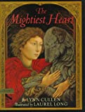 The Mightiest Heart, Lynn Cullen, 0803722931