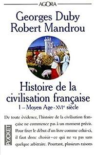 Histoire de la civilisation française, tome 1 : Moyen Age-XVIe siècle par Robert Mandrou