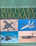 Encyclopedia of Military Aircraft, Robert Jackson, 1405424656