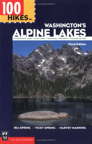 100 Hikes in Washington's Alpine Lakes (Spring Alpine)