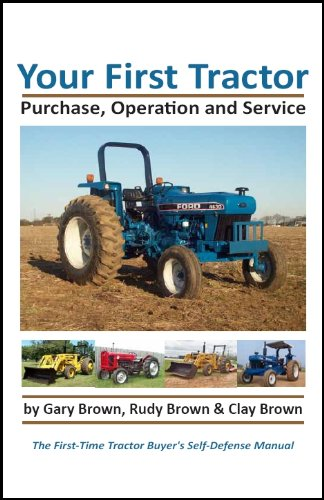 Your First Tractor: Purchase, Operation & -