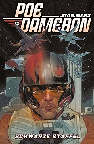 Star Wars Comics: Poe Dameron: Schwarze Staffel Taschenbuch – 24. April 2017 Charles Soule Phil Noto Gero Lutz Panini