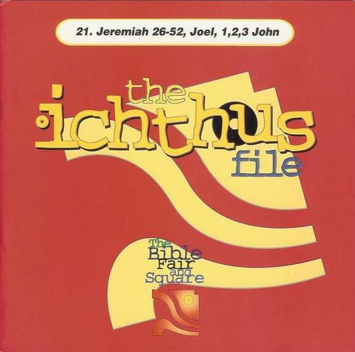 The ichthus file: The Bible fair and square