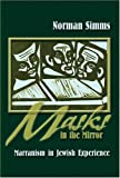 Masks in the Mirror : Marranism in Jewish Experience, Simms, Norman Toby, 0820481203