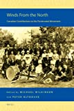 Winds from the North : Canadian Contributions to the Pentecostal Movement, Edited by Michael Wilkinson and Peter Althouse, 9004185747