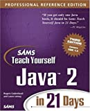 Sams Teach Yourself Java 2 in 21 Days, Professional Reference Edition (3rd Edition)
