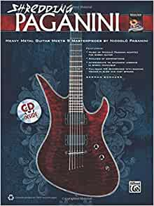 Shredding Paganini: Heavy Metal Guitar Meets 9 Masterpieces [With CD (Audio)] by