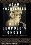 King Leopold's Ghost: A Story of Greed, Terror, and Heroism in Colonial Africa