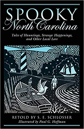Spooky North Carolina: Tales Of Hauntings, Strange Happenings, And Other Local Lore First Edition by S. E. Schlosser  (Author), Paul G. Hoffman (Illustrator)
