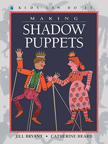 Making Shadow Puppets (Kids Can Do It) Paperback – September 1, 2002 Jill Bryant Catherine Heard Laura Watson Kids Can Press