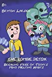 The Zombie Detox: Breaking Free of Today's