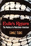 Exile's Return : The Making of a Palestinian-American, Turki, Fawaz, 0029327253