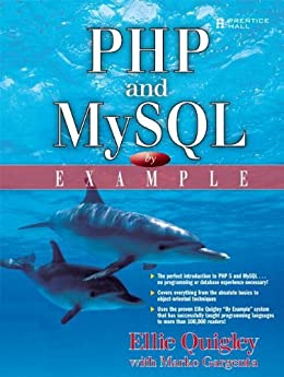 PHP and MySQL by Example by [Quigley, Ellie, Gargenta, Marko]
