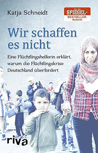 Wir schaffen es nicht: Eine Flüchtlingshelferin erklärt, warum die Flüchtlingskrise Deutschland überfordert