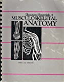 Illustrated Essentials of Musculoskeletal Anatomy, Sieg, Kay W. and Adams, Sandra P., 093515700X