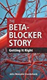 img - for The Beta-Blocker Story: Getting It Right book / textbook / text book