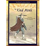 The Kind Monk (Biography of Venerable Master Hsuan Hua for Young Readers)