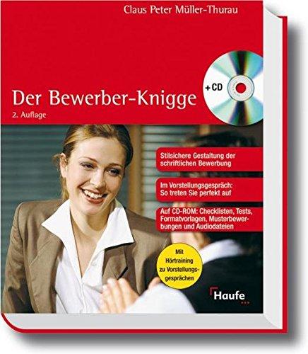 Der Bewerber-Knigge (Haufe Ratgeber Plus) Broschiert – 23. Oktober 2006 Claus Peter Müller-Thurau Rudolf 3448075299 MAK_9783448075298