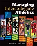 img - for Managing Intercollegiate Athletics by Daniel Covell (2010-06-01) book / textbook / text book