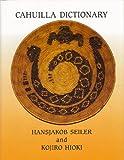 Cahuilla Dictionary, Hansjakob Seiler and Kojiro Hioki, 0939046040