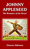 Johnny Appleseed, Eleonor Atkinson, 1410108961