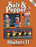 Salt and Pepper Shakers: Identification and Values (Salt & Pepper Shakers II)