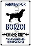 Novelty Parking Sign, Parking For Borzoi Owners Only Aluminum Sign S8374