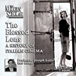 The Blessed Lens: A History of Italian Cinema | Joseph Luzzi