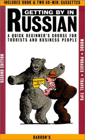 Getting by in Russian: A Quick Beginner's Course for Tourists and Business People