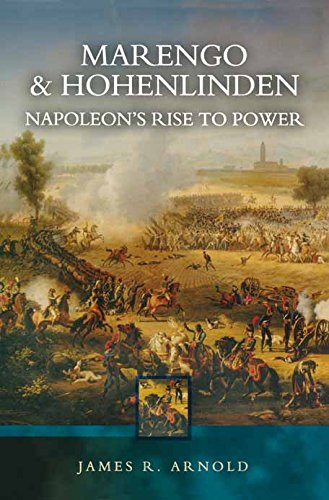 Marengo And Hohenlinden  Napoleon's Rise To Power  English Edition