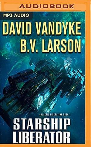 Starship Liberator (Galactic Liberation) (Cd Audio Book Fiction)