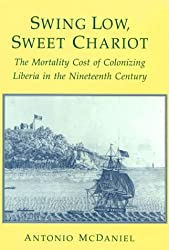 Swing Low, Sweet Chariot: The Mortality Cost of Colonizing Liberia in the Nineteenth Century (Population and Development Series)