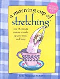 A Morning Cup of Stretching: One 15-minute Routine to Wake Up Your Mind and Body