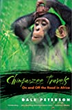 Chimpanzee Travels, Dale Peterson, 0820324892