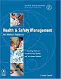Health and Safety Management for Medical Practices, Chaff, Linda F., 1579470831