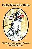 Put the Dog on the Phone, Janis L. Osborne, 141070453X