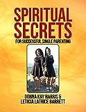 Spiritual Secrets for Successful Single Parenting