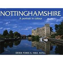Nottinghamshire: A Portrait in Colour (County Portrait) by Derek Forss (2002-11-07)