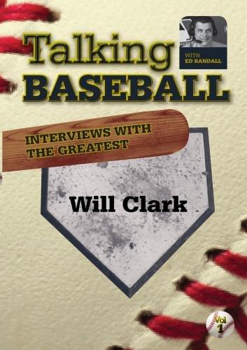 Talking Baseball with Ed Randall - San Francisco Giants - Will Clark - Mlb Will Clark