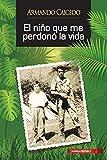 img - for El ni o que me perdon  la vida (Spanish Edition) book / textbook / text book