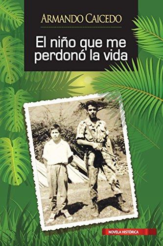 El niño que me perdonó la vida (Spanish Edition)