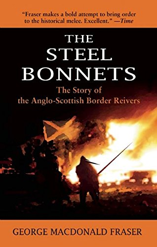 the-steel-bonnets-the-story-of-the-anglo-scottish-border-reivers